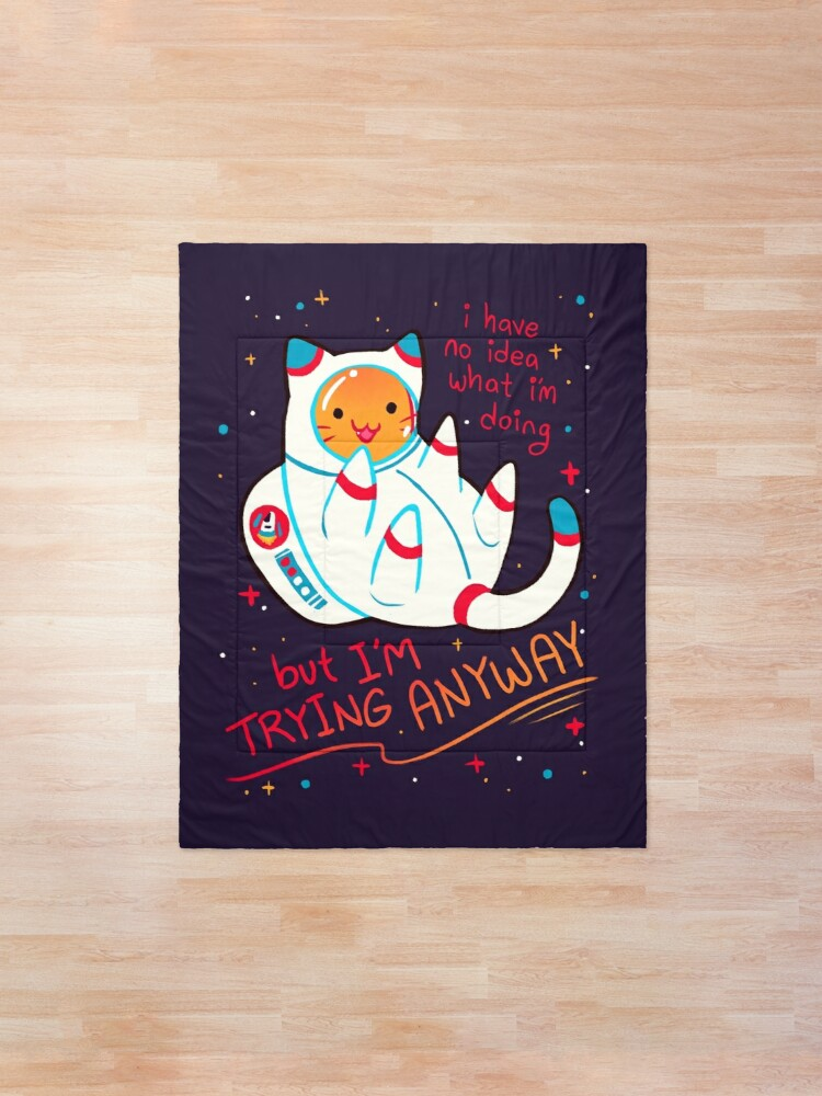 """Alternate view of """"I'M TRYING ANYWAY"""" Catstronaut Comforter"""