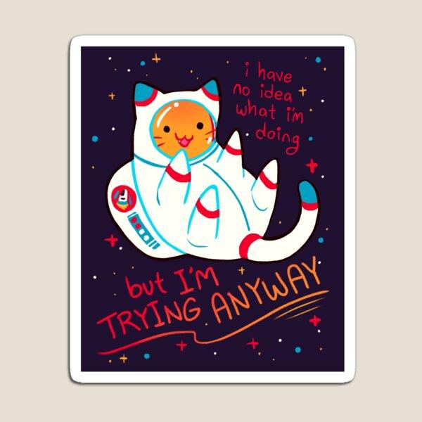 """Estoy tratando de alguna manera"" Catstronaut Imán"