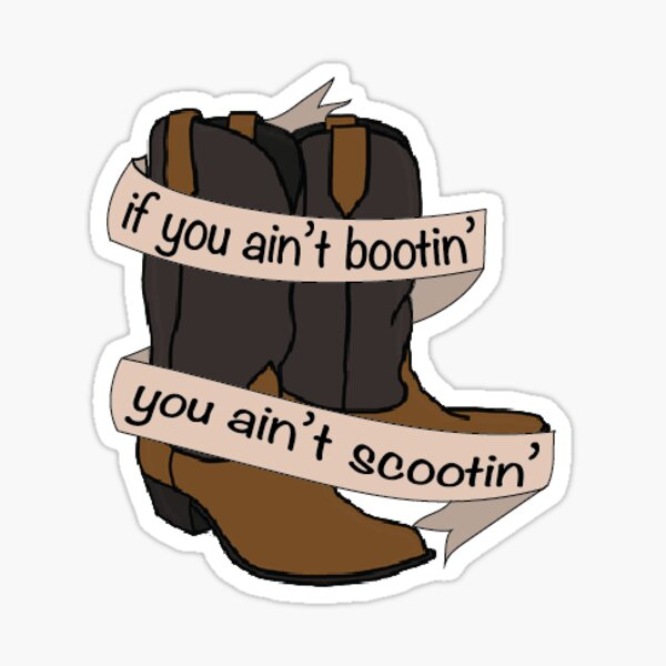 If you ain't bootin' Sticker