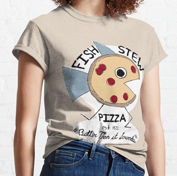 Fish Stew Pizza Classic T-Shirt
