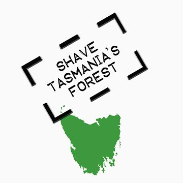 Shave Tasmania's Forest by Donkmuscle