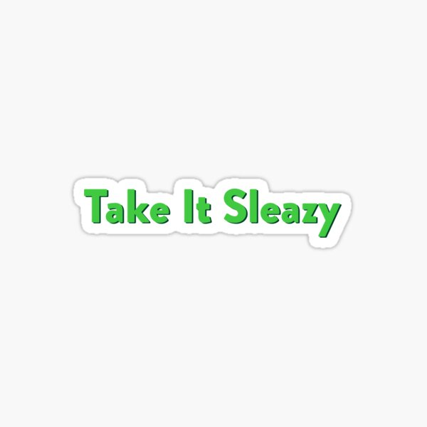 "the good place ""take it sleazy"" Sticker"