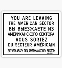 You Are Leaving The American Sector, Berlin Wall Sign, Germany  Sticker