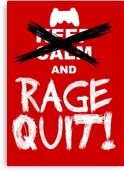 RAGE QUIT! Poster (PS3 Version) by Salonga