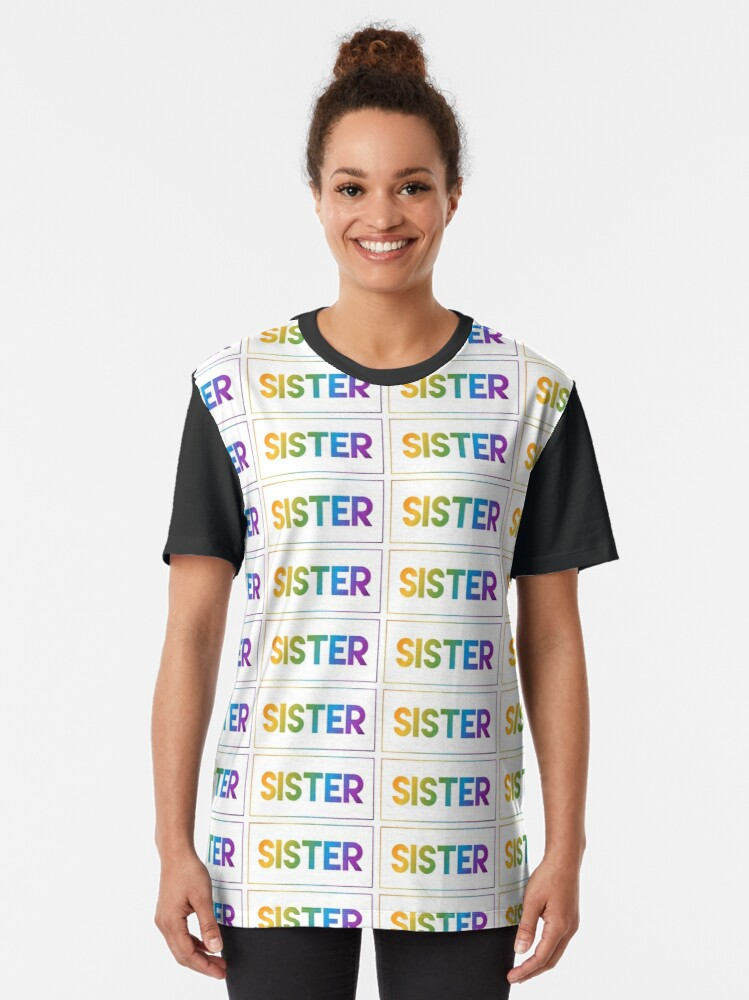 Alternate view of Sister - Pride Edition Graphic T-Shirt