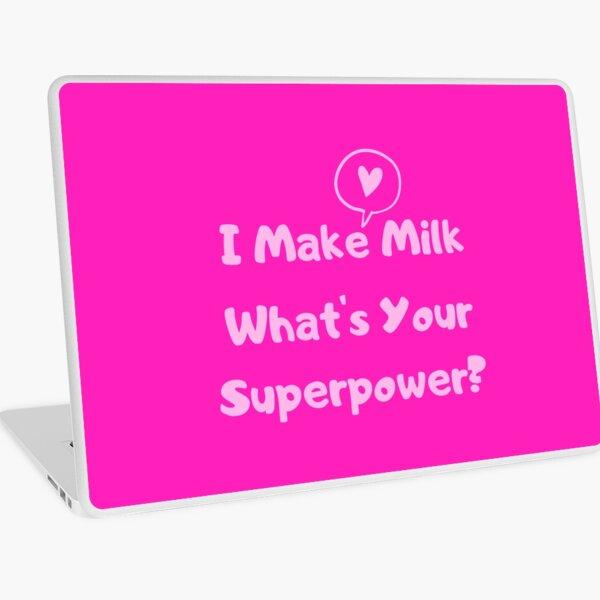 I Make Milk - What's Your Superpower? Laptop Skin