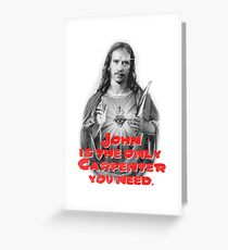 John is the only Carpenter you need. Greeting Card