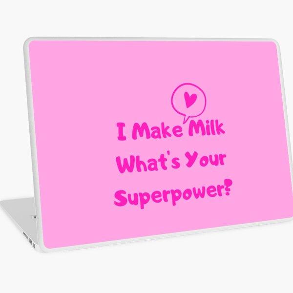 I Make Milk - What's Your Superpower? v2 Laptop Skin