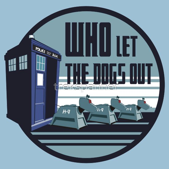 TShirtGifter presents: Who Let The Dogs Out