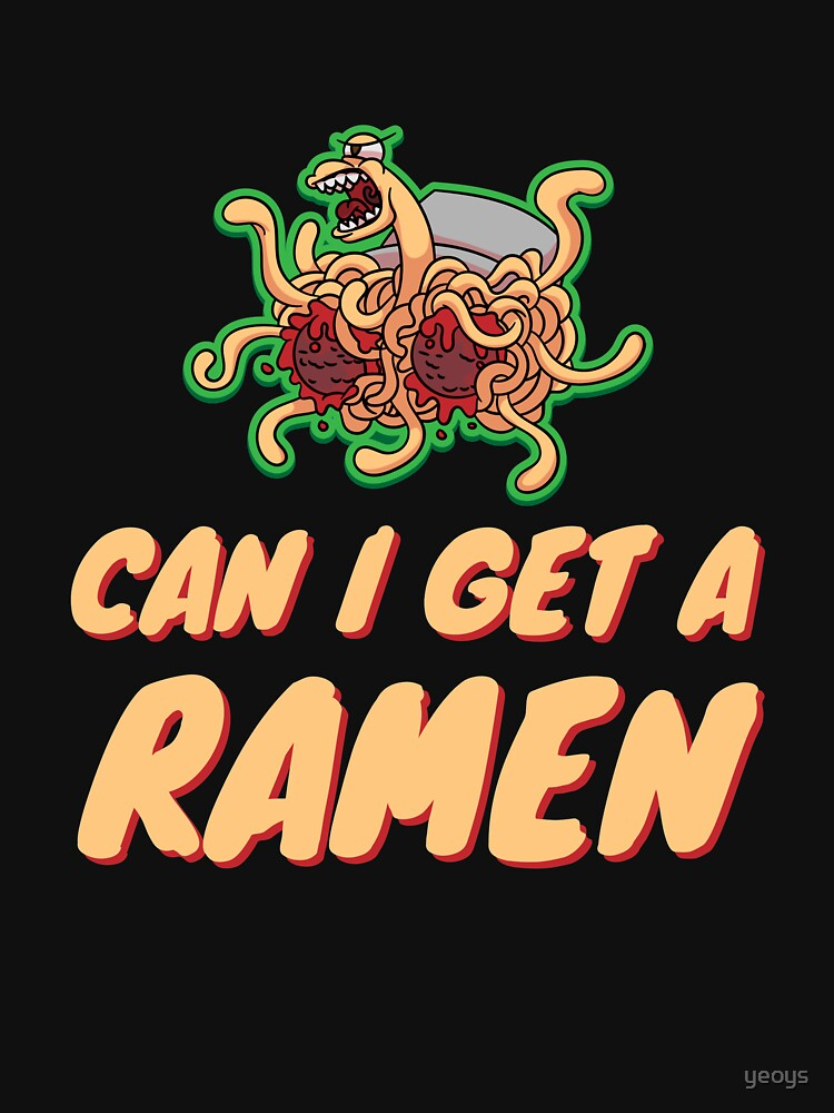 Can I Get A Ramen - Pastafarian by yeoys