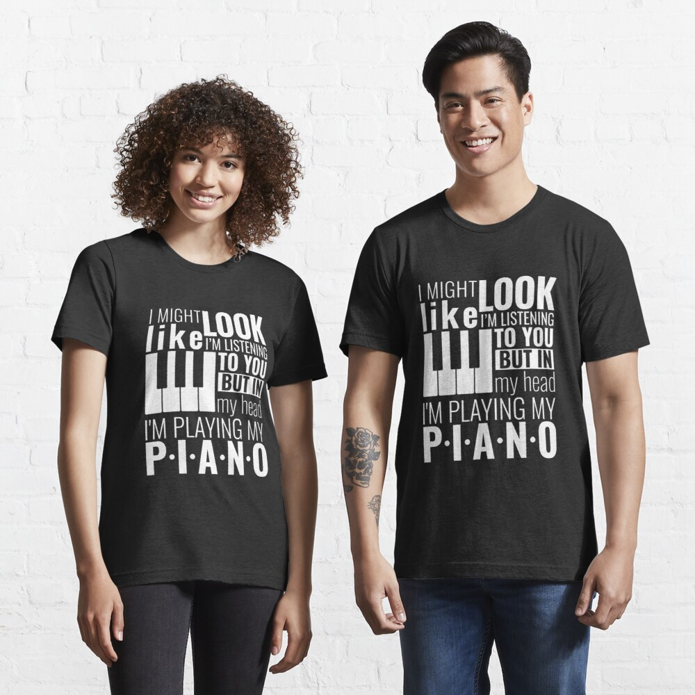 Piano Quotes - In My Head I'm Playing My Piano Essential T-Shirt