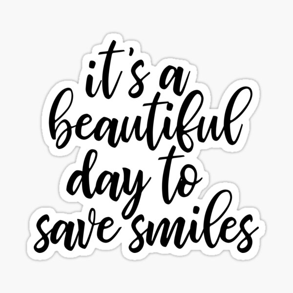 It's A Beautiful Day To Save Smiles - funny dentist slogan Sticker