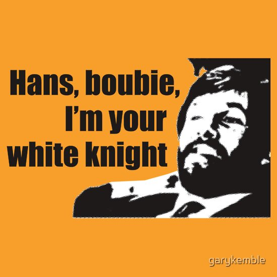 TShirtGifter presents: Die Hard: Hans, boubie, I'm your white knight