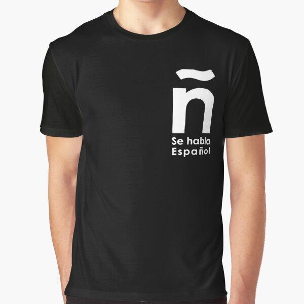Se habla Español. I speak Spanish Graphic T-Shirt