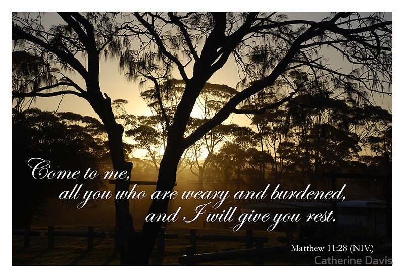 Quot Come To Me All You Who Are Weary And Burdened Quot Posters