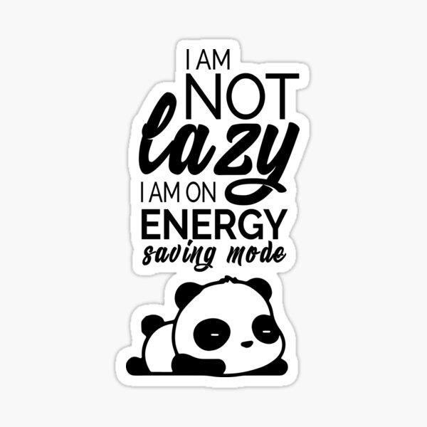I am not lazy Sticker