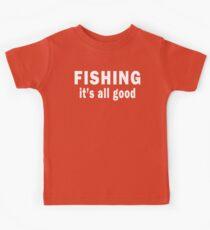 Fishing. It's all Good Kids Tee