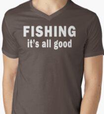Fishing. It's all Good Men's V-Neck T-Shirt