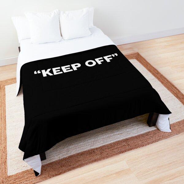 """KEEP OFF"" - WHITE Comforter"