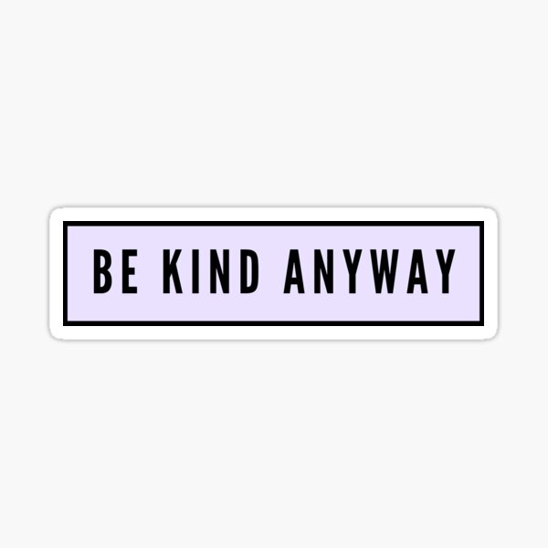 Be Kind Anyway - Blue Brandy Sticker