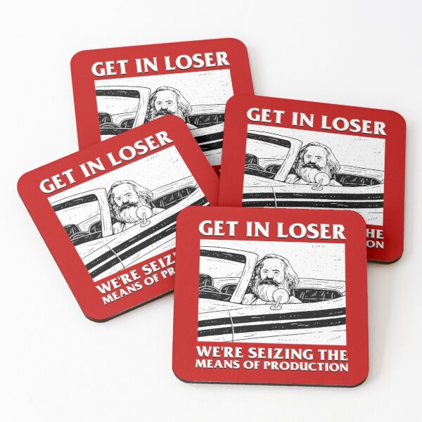 Get In Loser We're Seizing The Means Of Production Coasters (Set of 4)