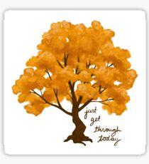 """Just Get Through Today"" Tree Sticker"