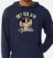 Only real men sparkle  Lightweight Hoodie