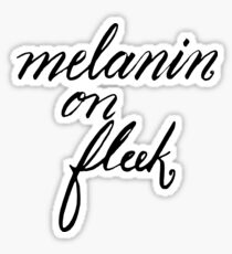 Melanin on Fleek Sticker