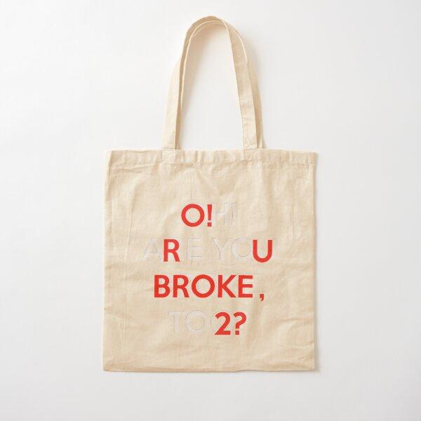 O! R U BROKE, 2? Cotton Tote Bag