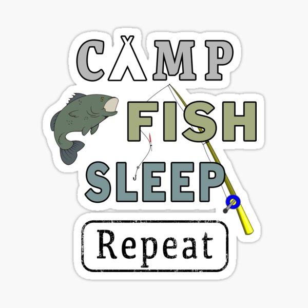 Camp Fish Sleep Repeat Campground Charter Slumber. Sticker