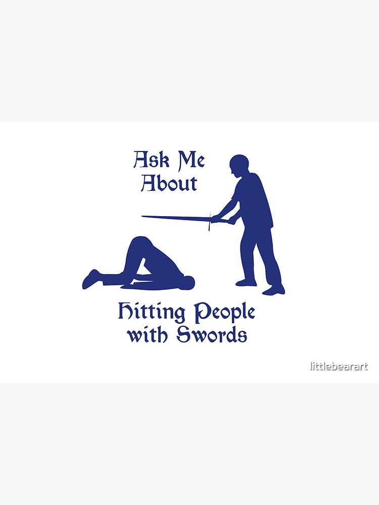 HEMA - Ask Me About Hitting People with Swords by littlebearart