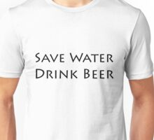 Save Water, Drink Beer Unisex T-Shirt
