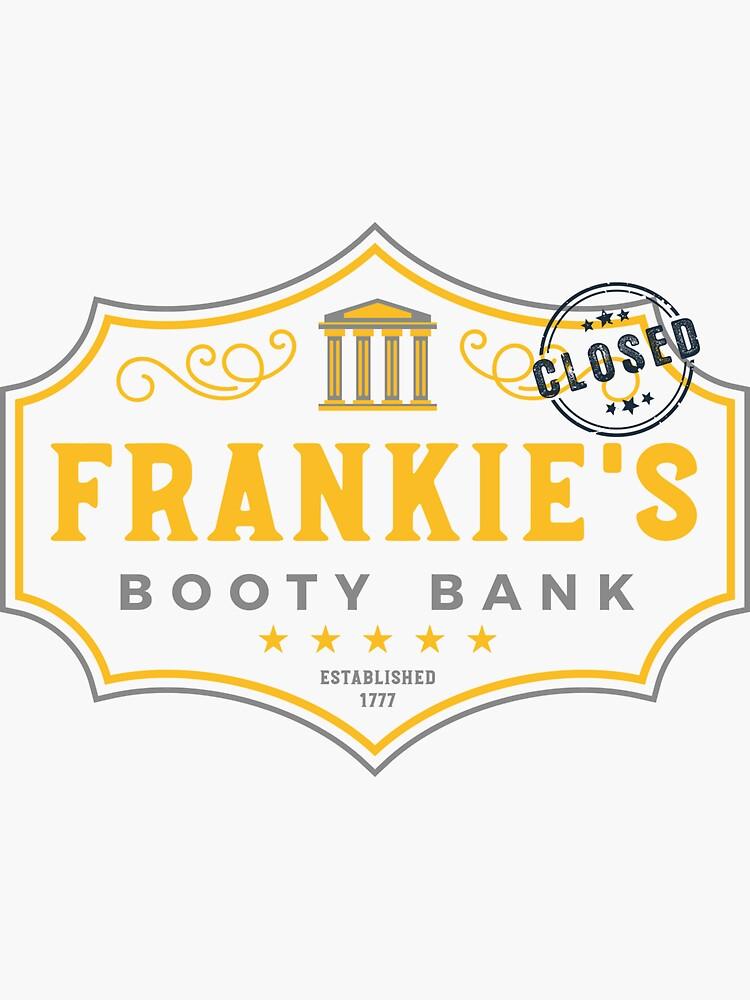 Frankie's Booty Bank by meowitskatmofo