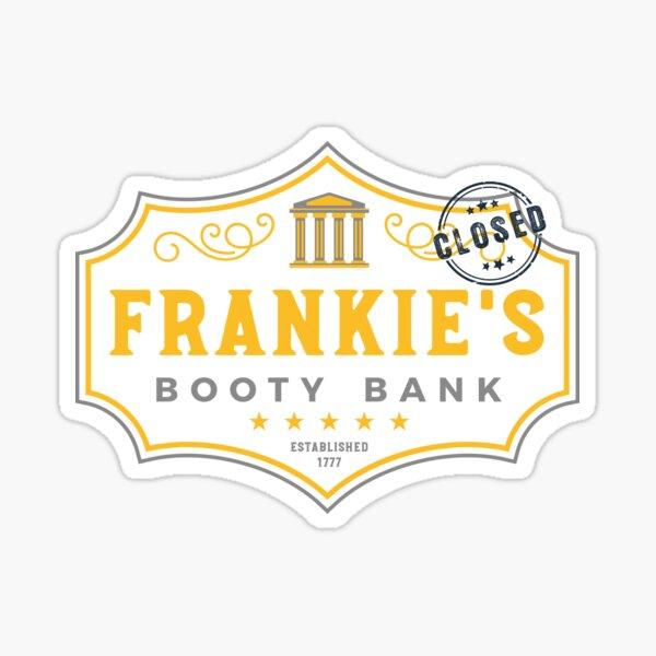 Frankie's Booty Bank Sticker