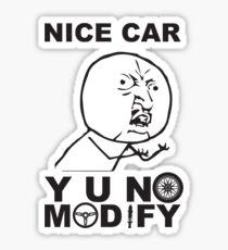 Y U No Modify Sticker