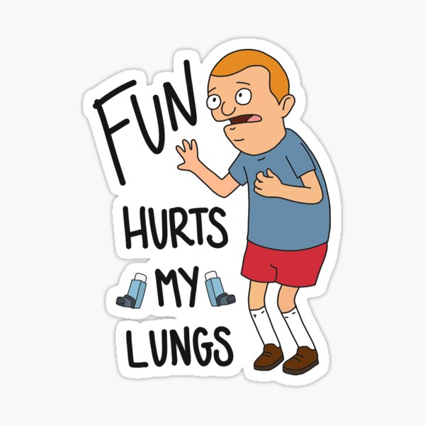 "Regular-Sized Rudy, ""Fun hurts my lungs!"" Sticker"