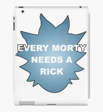 Every Morty Needs A Rick iPad Case/Skin