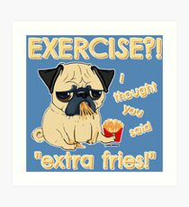 Pug with Extra Fries Art Print
