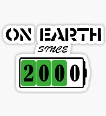 On Earth Since 2000 Sticker