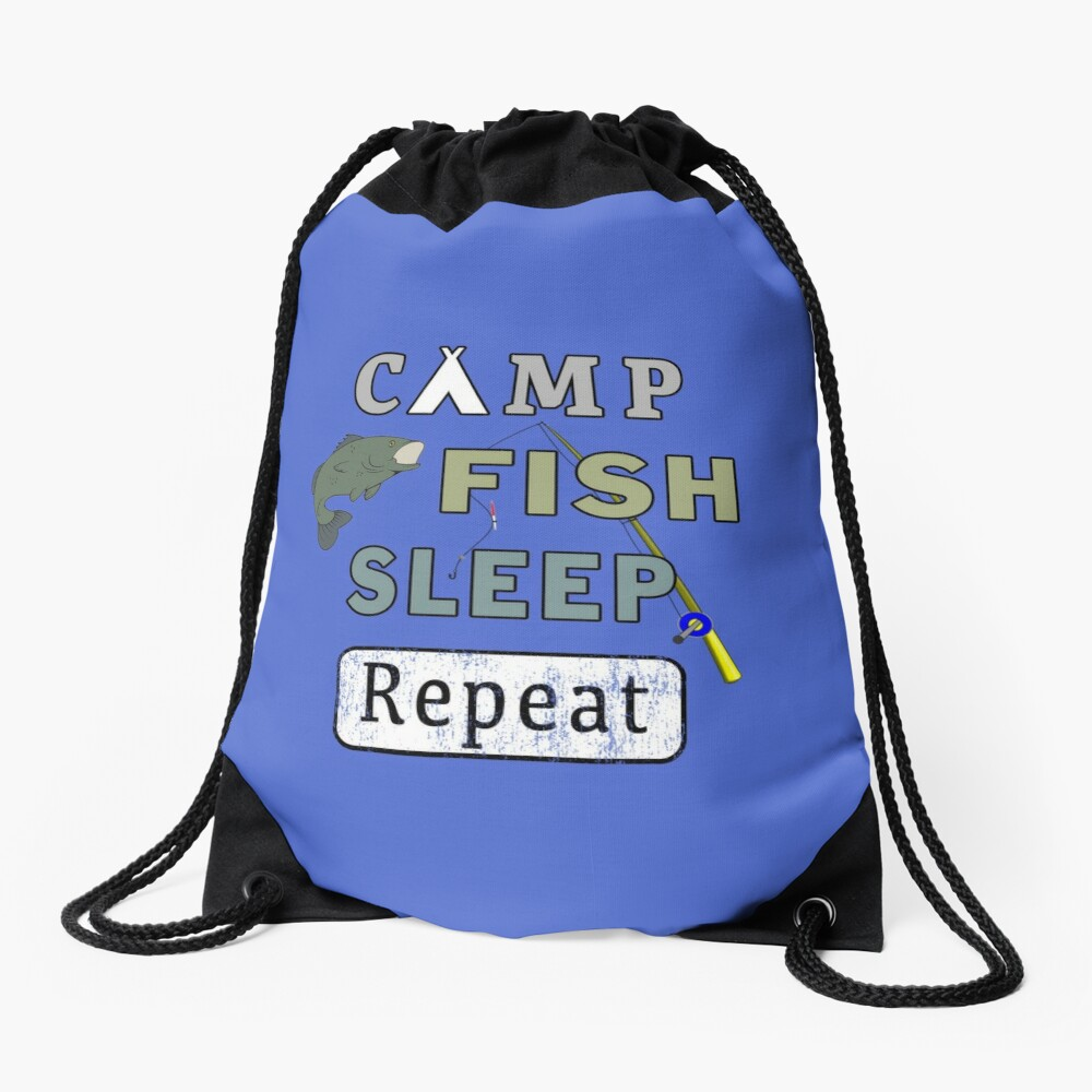 Camp Fish Sleep Repeat Campground Charter Slumber. Drawstring Bag