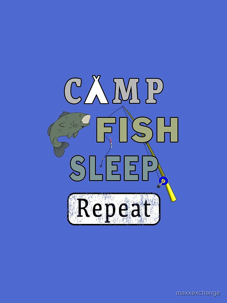 Camp Fish Sleep Repeat Campground Charter Slumber. by maxxexchange