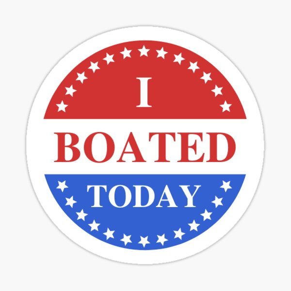 I Boated Today Sticker   I Voted Today Sticker