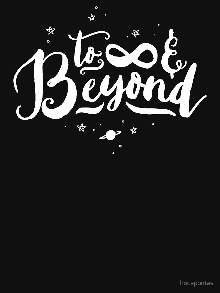 To Infinity And Beyond Quote Toy Story Inspirational T Shirt By