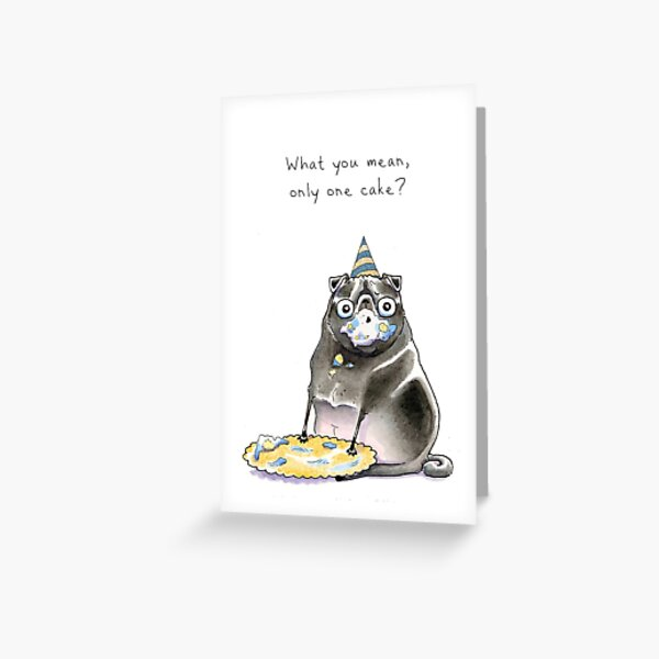 Only One Cake  Greeting Card