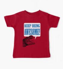 Keep being AWESOME! Baby Tee
