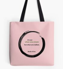 Zen Quote About Creativity Tote Bag
