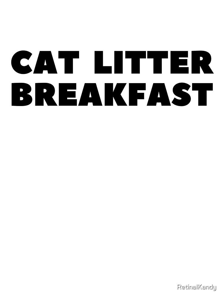 Cat Litter Breakfast by RetinalKandy