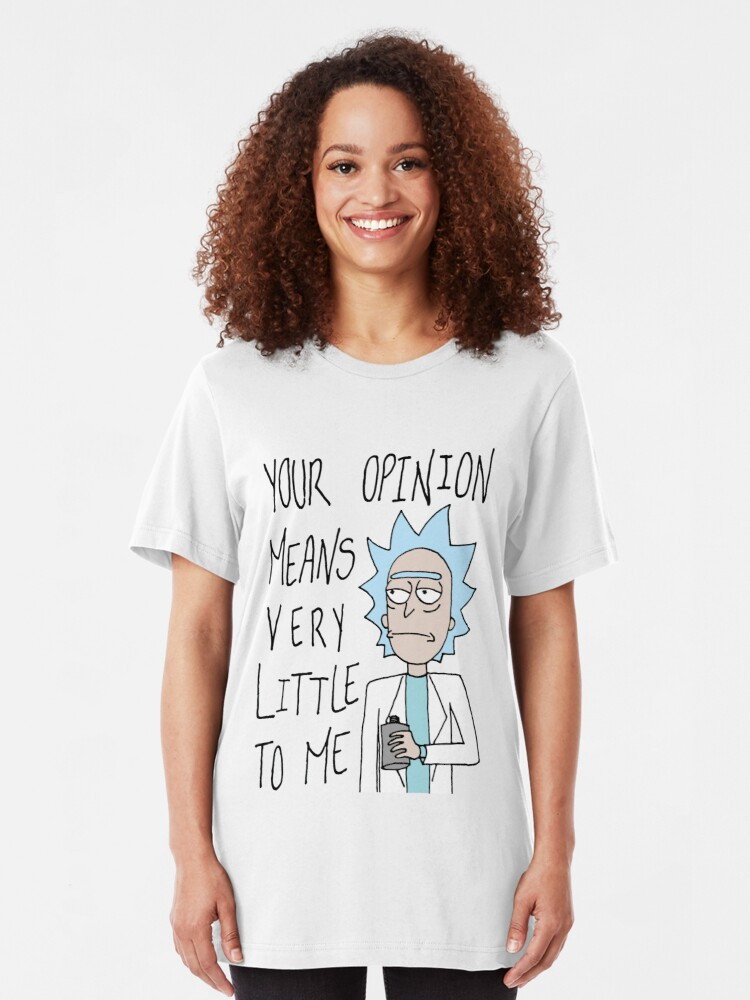 Alternate view of Rick and Morty - Your opinion means very little to me Slim Fit T-Shirt
