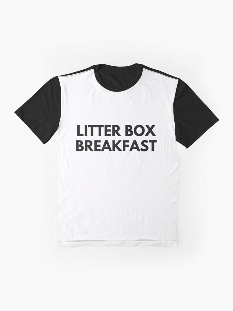 Alternate view of LITTER BOX BREAKFAST Graphic T-Shirt