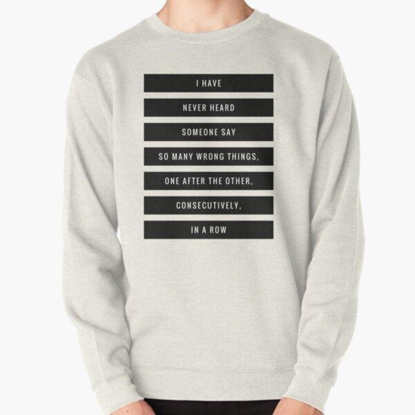 So Many Wrong Things Pullover Sweatshirt